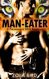 Man-Eater: BWWM TIger Shifter Romance