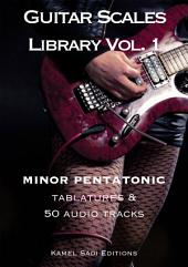 Guitar Scales Library Vol. 1: Minor Pentatonic