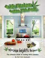 420 Kitchen  Cooking with Ganja   The Ultimate Guide to Cooking with Cannabis PDF