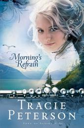 Morning's Refrain (Song of Alaska Book #2)