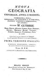 Nuova geografia universale, antica e moderna cosmografica, fisica, topografica ...