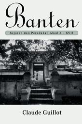 Banten - Sejarah dan Peradaban Abad X - XVII
