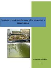 Instalación y manejo de sistemas de cultivo acuaponicos a pequeña escala