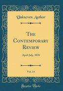 Download The Contemporary Review  Vol  14 Book