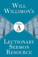 Will Willimon   s Lectionary Sermon Resource  Year A PDF