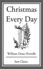 Christmas Every Day: and Other Stories Told for Children