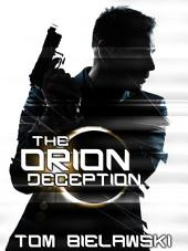 The Orion Deception: The Orion Trilogy Volume 1