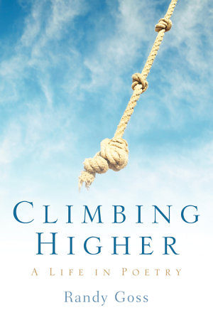 Climbing Higher A Life in Poetry