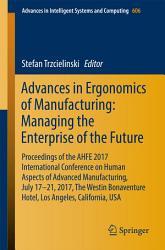 Advances in Ergonomics of Manufacturing  Managing the Enterprise of the Future PDF
