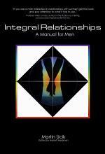 Integral Relationships: A Manual for Men
