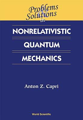 Problems and Solutions in Nonrelativistic Quantum Mechanics PDF