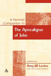 A Feminist Companion To The Apocalypse Of John Book PDF