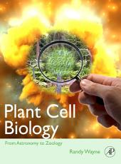 Plant Cell Biology: From Astronomy to Zoology