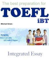 The best preparation for TOEFL iBT: Integrated Essay