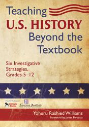 Teaching U S History Beyond The Textbook Book PDF