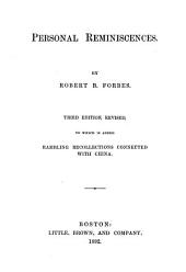 Personal Reminiscences: To which is Added Rambling Recollections Connected with China