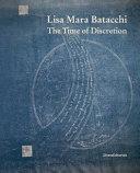 Lisa Mara Batacchi  The Time of Discretion