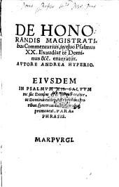 De honorandis magistratibus Commentarius: in quo Psalmus 20 ... enarratur ...