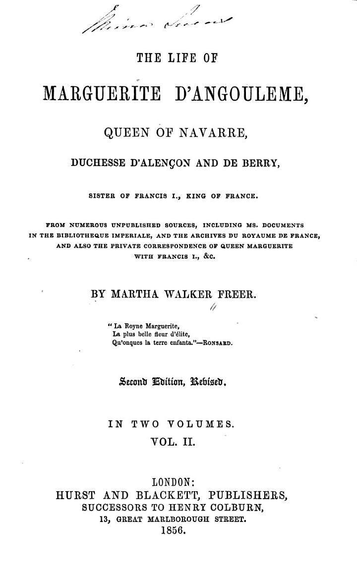 The Life of Marguerite D'Angoulême,Queen of Navarre, Duchesse D'Alençon and de Berry ...