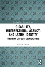 Disability, Intersectional Agency, and Latinx Identity