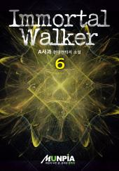 Immortal Walker 6권