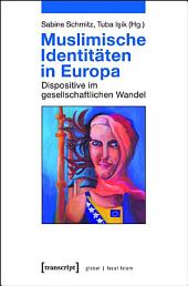 Muslimische Identitäten in Europa: Dispositive im gesellschaftlichen Wandel