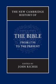 The New Cambridge History of the Bible  Volume 4  From 1750 to the Present PDF