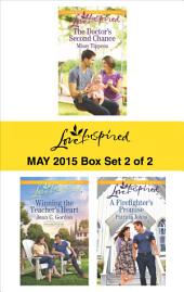 Love Inspired May 2015 - Box Set 2 of 2: The Doctor's Second Chance\Winning the Teacher's Heart\A Firefighter's Promise