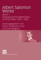 Albert Salomon Werke: Band 1: Biographische Materialien und Schriften 1921-1933