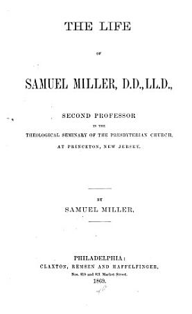 The Life of Samuel Miller  D  D   LL  D  PDF