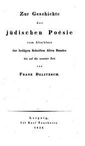 Zur Geschichte der jüdischen Poësie vom Abschluss der heiligen Schriften Alten Bundes bis auf die neueste Zeit