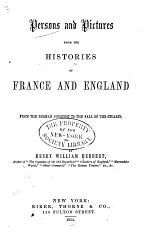 Persons and Pictures from the Histories of France and England