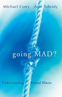 Going Mad  Understanding Mental Illness