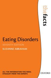 Eating Disorders: The Facts: Edition 7