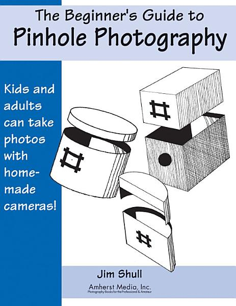 The Beginners Guide to Pinhole Photography
