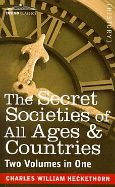The Secret Societies of All Ages   Countries  Two Volumes in One  PDF