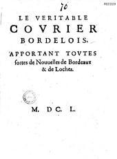 Le Véritable covrier bordelois apportant tovtes sortes de nouuelles de Bordeaux & de Loches