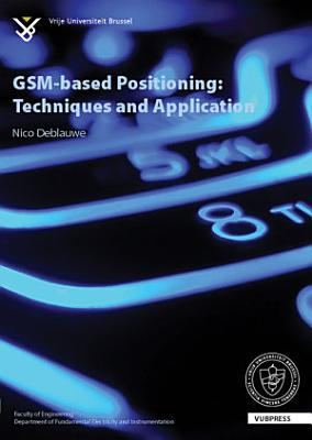 GSM based Positioning  Techniques and Applications