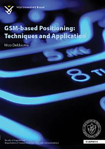 GSM based Positioning  Techniques and Applications Book