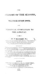 The Anatomy of the Seasons, Weather Guide Book, and Perpetual Companion to the Almanac