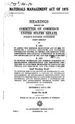 Materials Management Act of 1975, Hearings Before ..., 94-1, December 2 & 3, 1975
