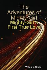 The Adventures of Mighty-Girl: Mighty-Girl's First True Love