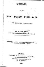 Memoir of the Rev. Pliny Fisk, A.M.: Late Missionary to Palestine