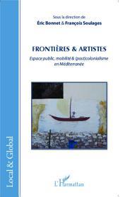 Frontières & artistes: Espace public, mobilité & (post)colonialisme en Méditerranée