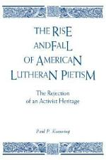 The Rise and Fall of American Lutheran Pietism