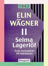 Selma Lagerlöf 2: Från Jerusalem till Mårbacka