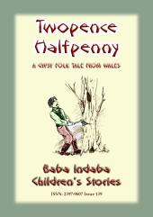 TWO PENCE and HALFPENNY - A Gypsy Tale from Wales: Baba Indaba Children's Stories - Issue 139