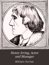 Henry Irving: Actor and Manager : a Critical Study