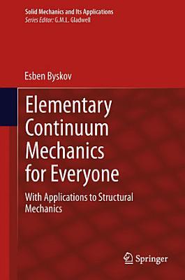 Elementary Continuum Mechanics for Everyone