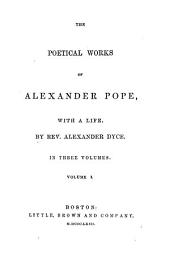 The poetical works of Alexander Pope, with a life, by A. Dyce: Volume 1